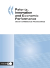 Patents, Innovation and Economic Performance OECD Conference Proceedings - eBook
