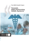 The OECD Health Project Towards High-Performing Health Systems - eBook