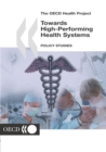 The OECD Health Project Towards High-Performing Health Systems Policy Studies - eBook