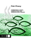 Fish Piracy Combating Illegal, Unreported and Unregulated Fishing - eBook