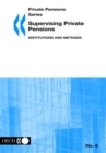 Private Pensions Series Supervising Private Pensions: Institutions and Methods - eBook
