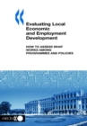 Local Economic and Employment Development (LEED) Evaluating Local Economic and Employment Development How to Assess What Works among Programmes and Policies - eBook