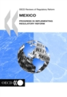 OECD Reviews of Regulatory Reform: Mexico 2004 Progress in Implementing Regulatory Reform - eBook