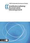 OECD Sustainable Development Studies Institutionalising Sustainable Development - eBook