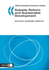 OECD Sustainable Development Studies Subsidy Reform and Sustainable Development Political Economy Aspects - eBook
