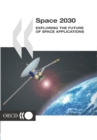 Space 2030 Exploring the Future of Space Applications - eBook