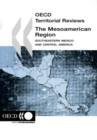 OECD Territorial Reviews: The Mesoamerican Region 2006 Southeastern Mexico and Central America - eBook