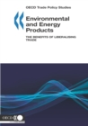 OECD Trade Policy Studies Environmental and Energy Products The Benefits of Liberalising Trade - eBook