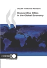 OECD Territorial Reviews Competitive Cities in the Global Economy - eBook