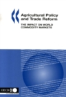 Agricultural Policy and Trade Reform The Impact on World Commodity Markets - eBook