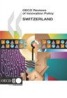 OECD Reviews of Innovation Policy: Switzerland 2006 - eBook