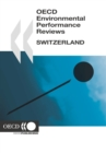 OECD Environmental Performance Reviews: Switzerland 2007 - eBook