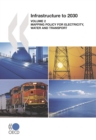 Infrastructure to 2030 (Vol.2) Mapping Policy for Electricity, Water and Transport - eBook
