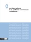 Le regionalisme et le systeme commercial multilateral - eBook