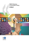 OECD Reviews of Innovation Policy: Chile 2007 - eBook
