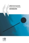 OECD Environmental Performance Reviews: Denmark 2007 - eBook