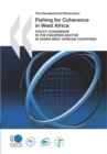 The Development Dimension Fishing for Coherence in West Africa Policy Coherence in the Fisheries Sector in Seven West African Countries - eBook