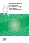 Economic Aspects of Adaptation to Climate Change Costs, Benefits and Policy Instruments - eBook