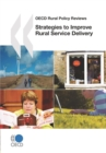 OECD Rural Policy Reviews Strategies to Improve Rural Service Delivery - eBook