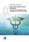 OECD Health Policy Studies Improving Health Sector Efficiency The Role of Information and Communication Technologies - eBook