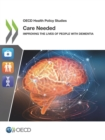 OECD Health Policy Studies Care Needed Improving the Lives of People with Dementia - eBook