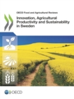 OECD Food and Agricultural Reviews Innovation, Agricultural Productivity and Sustainability in Sweden - eBook
