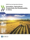 OECD Food and Agricultural Reviews Innovation, Agricultural Productivity and Sustainability in China - eBook