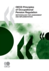 OECD Principles of Occupational Pension Regulation Methodology for Assessment and Implementation - eBook