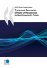 OECD Trade Policy Studies Trade and Economic Effects of Responses to the Economic Crisis - eBook