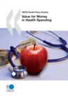 OECD Health Policy Studies Value for Money in Health Spending - eBook