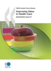 OECD Health Policy Studies Improving Value in Health Care Measuring Quality - eBook