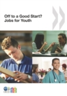 Jobs for Youth/Des emplois pour les jeunes Off to a Good Start? Jobs for Youth - eBook