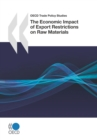 OECD Trade Policy Studies The Economic Impact of Export Restrictions on Raw Materials - eBook