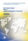 Global Forum on Transparency and Exchange of Information for Tax Purposes Peer Reviews: Barbados 2011 Phase 1: Legal and Regulatory Framework - eBook