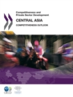 Competitiveness and Private Sector Development: Central Asia 2011 Competitiveness Outlook - eBook