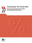Consumption Tax Trends 2010 VAT/GST and Excise Rates, Trends and Administration Issues - eBook