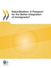 Naturalisation: A Passport for the Better Integration of Immigrants? - eBook