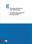 Turning Science into Business Patenting and Licensing at Public Research Organisations - eBook
