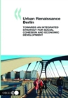 Urban Renaissance Berlin: Towards an Integrated Strategy for Social Cohesion and Economic Development - eBook