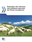 Evaluation des reformes des politiques agricoles de l'Union europeenne - eBook