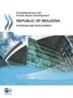 Competitiveness and Private Sector Development: Republic of Moldova 2011 Fostering SME Development - eBook