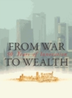 From War to Wealth Fifty Years of Innovation - eBook
