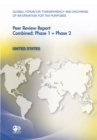 Global Forum on Transparency and Exchange of Information for Tax Purposes Peer Reviews: United States 2011 Combined: Phase 1 + Phase 2 - eBook