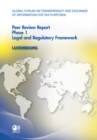 Global Forum on Transparency and Exchange of Information for Tax Purposes Peer Reviews: Luxembourg 2011 Phase 1: Legal and Regulatory Framework - eBook