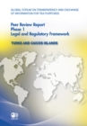 Global Forum on Transparency and Exchange of Information for Tax Purposes Peer Reviews: Turks and Caicos Islands 2011 Phase 1: Legal and Regulatory Framework - eBook