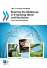 OECD Studies on Water Meeting the Challenge of Financing Water and Sanitation Tools and Approaches - eBook