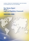 Global Forum on Transparency and Exchange of Information for Tax Purposes Peer Reviews: Hong Kong, China 2011 Phase 1: Legal and Regulatory Framework - eBook
