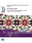 Competitiveness and Private Sector Development: Kazakhstan 2010 Sector Competitiveness Strategy (Russian version) - eBook
