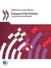 OECD Green Growth Studies Compact City Policies A Comparative Assessment - eBook