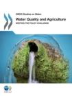 OECD Studies on Water Water Quality and Agriculture Meeting the Policy Challenge - eBook
